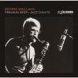 Premium Best Jazz Giant Bennie Wallace