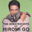 THE GREATEST HITS OF HIROMI GO