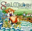 Seal Maiden Celtic Musical