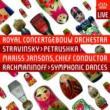 ストラヴィンスキー:ぺトルーシュカ、ラフマニノフ:交響的舞曲 ヤンソンス&コンセルトヘボウ管弦楽団