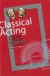 クラシカル・アクティング 西洋古典戯曲の演技術