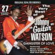 Very Best Of Johnny Guitar Watson: Gangster Love