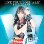 "RINA AIUCHI LIVE TOUR 2003""A.I.R"