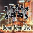 Down Town Live