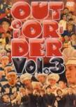 OUT OF ORDER VOL.3
