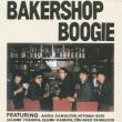 BAKERSHOP BOOGIE +2