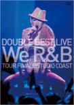 DOUBLE BEST LIVE We R&B (Standard盤)