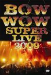 BOWWOW SUPER LIVE 2009
