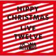 HiPPY CHRiSTMAS / LiVE TWELVE (+DVD)