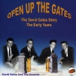 Open Up The Gates: The Early Years