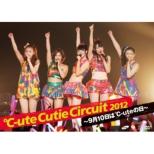 C-Ute Cutie Circuit 2012 -Ku Gatsu Tou Ka Ha C-Ute No Hi-