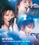 "w-inds.""THE SYSTEM OF ALIVE"" Tour 2003 (Blu-ray)"