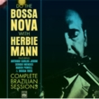 Do The Bossa Nova With Herbie Mann -Complete Brazilian Session