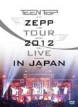 TEENTOP ZEPP TOUR 2012 LIVE IN JAPAN