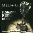JUSWANNA IS DEAD REMIX