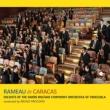 『ラモー・イン・カラカス〜管弦楽組曲集』 プロコピオ&シモン・ボリバル交響楽団員