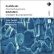 カントルーブ:『オーヴェルニュの歌』全曲、エマニュエル:『ボーヌ地方のブルゴーニュの歌』抜粋 アップショウ、ナガノ&リヨン歌劇場管(2CD)