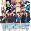 Trefle 「アニソン神曲 +チェンクロ」