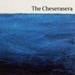 The Cheserasera
