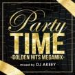 Party Time -golden Hits Megamix-