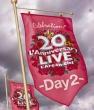 20th L' Anniversary LIVE –Day2-(Blu-ray)