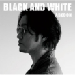 BLACK AND WHITE 【Ki/oon盤】