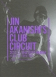 Jin Akanishi's Club Circuit Tour 【初回限定ハードカバー・フォト・ブック仕様(34Pカラー)】(Blu-ray)