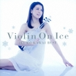 Violin On Ice 川井郁子 Best