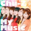 Chu-z My Music 【Type-B】