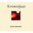Kindred Spirits -かけがえのないもの-(+DVD)【初回限定豪華盤】