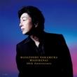 [wasurenai]-Masatoshi Nakamura 40th Anniversary-