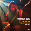 QUARTER NOTE 〜The Main Man Special Band Live 2004-2011〜