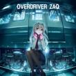 OVERDRIVER 【通常盤】 / TVアニメ『RAILWARS!』EDテーマ