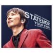 STATEMENT TOUR FINAL at NAGOYA CENTURY HALL (2CD+DVD)【初回限定盤B】