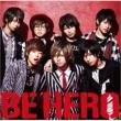 BE HERO (+DVD)【初回限定盤A】