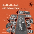 Huckle-buck And Robbins' Nest