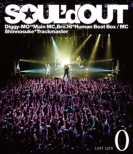 "SOUL' d OUT LAST LIVE ""0"" (Blu-ray)"