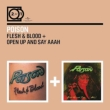 Flesh & Blood / Open Up And Say Ahh