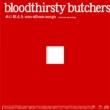 血に飢えたnon-album songs <Universal Recordings>