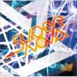 Supernova (+DVD)【初回限定盤 A-type】