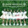 SNOW DISTANCE (+DVD)【Type-A】