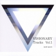 Visionary Tracks Vol.1