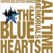 THE BLUE HEARTS 30th ANNIVERSARY ALL TIME MEMORIALS 〜SUPER SELECTED SONGS〜(CD2枚組)【通常盤B】
