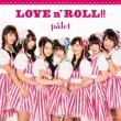 LOVE n' ROLL!! 【Type-A】