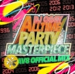 Alltime Party Masterpiece-90' s〜2015-Av8 Official Mix
