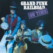 On Time: Grand Funk Railroad 登場