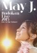 May J.Budokan Live 2015 〜Live to the Future〜(DVD3枚組)