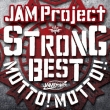 JAM Project 15th Anniversary Strong Best Album Motto!! Motto!! -2015-【通常盤】