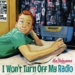 I Won' t Turn Off My Radio