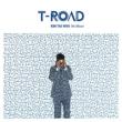 5th Album: T-ROAD